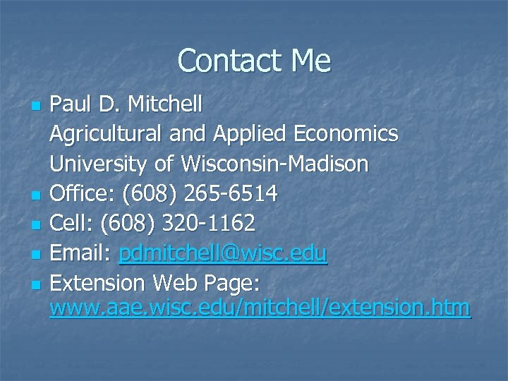 Contact Me n n n Paul D. Mitchell Agricultural and Applied Economics University of