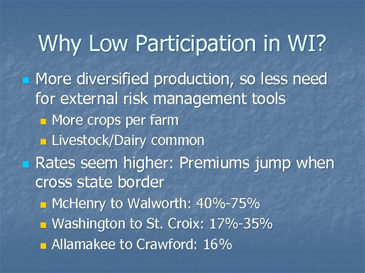 Why Low Participation in WI? n More diversified production, so less need for external
