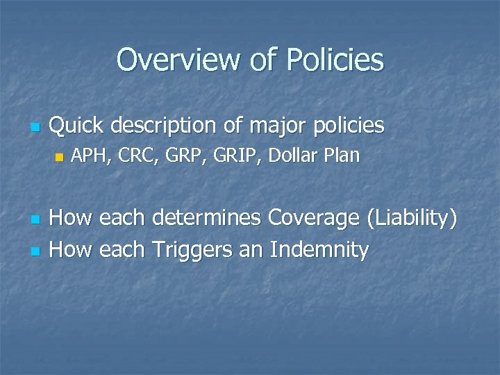 Overview of Policies n Quick description of major policies n n n APH, CRC,
