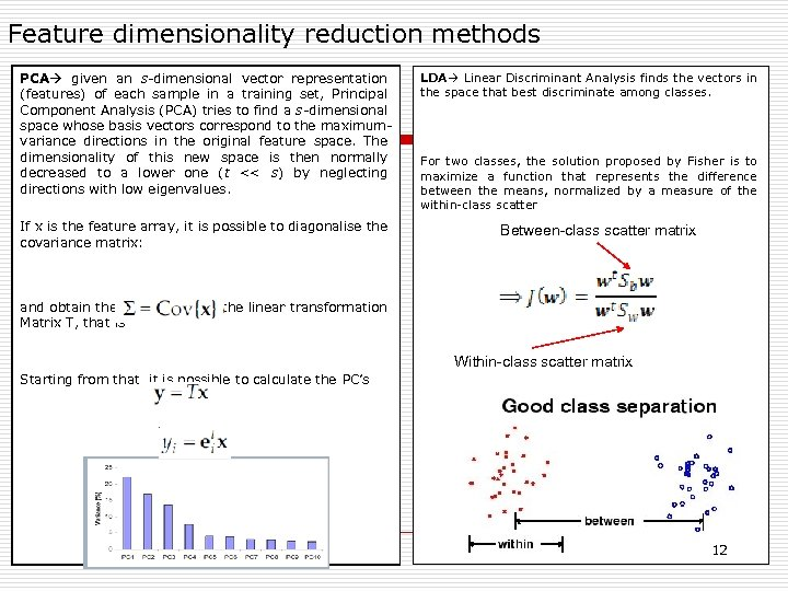 Feature dimensionality reduction methods PCA given an s-dimensional vector representation (features) of each sample