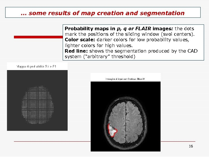… some results of map creation and segmentation Probability maps in p, q or