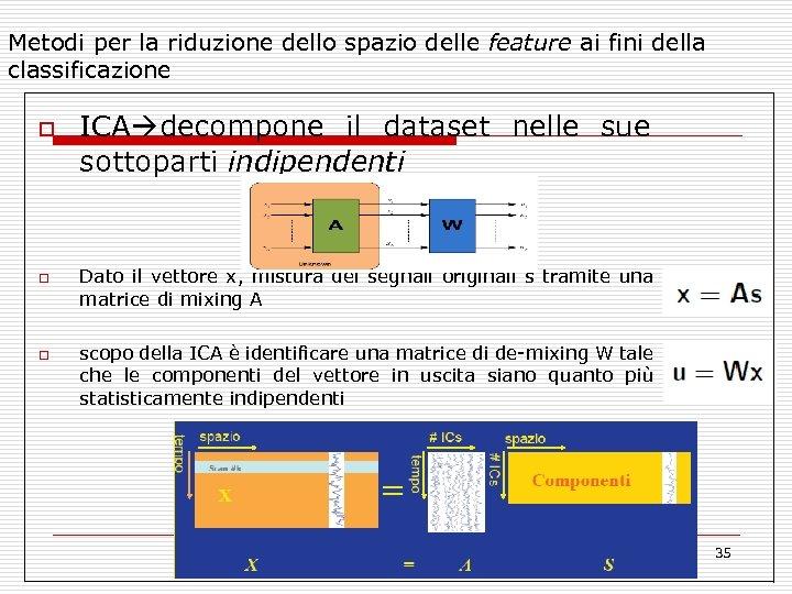 Metodi per la riduzione dello spazio delle feature ai fini della classificazione o o