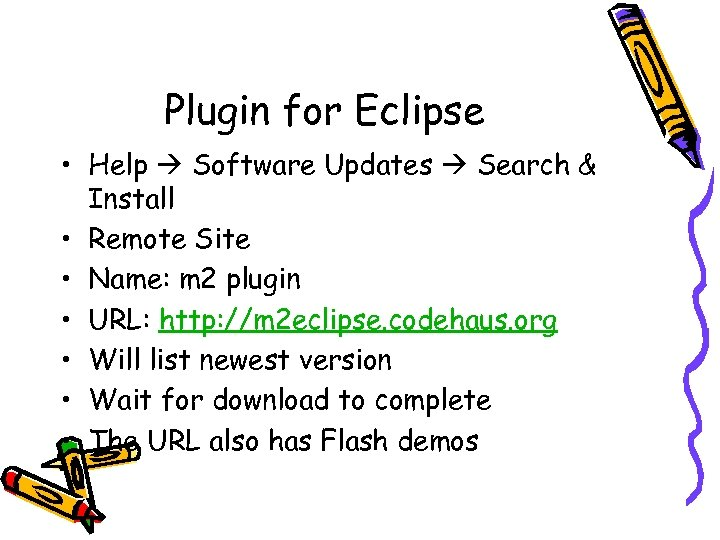 Plugin for Eclipse • Help Software Updates Search & Install • Remote Site •