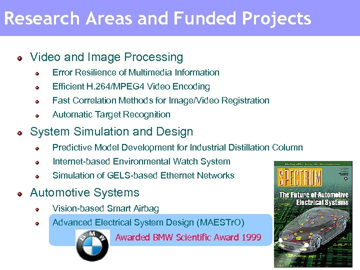 Research Areas and Funded Projects Video and Image Processing Error Resilience of Multimedia Information