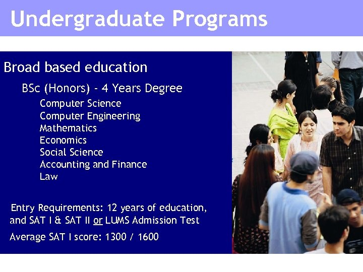 Undergraduate Programs Broad based education BSc (Honors) - 4 Years Degree Computer Science Computer