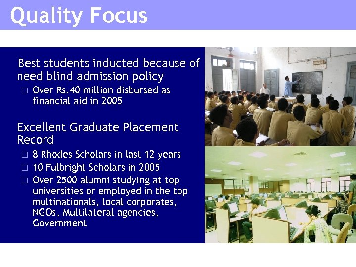 Quality Focus Best students inducted because of need blind admission policy ¨ n Over