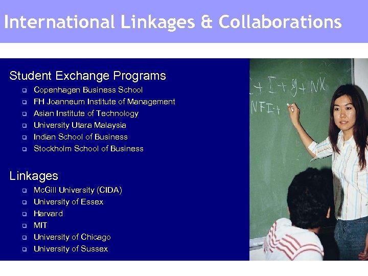 International Linkages & Collaborations Student Exchange Programs q q q Copenhagen Business School FH