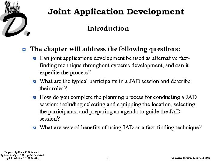 Joint Application Development Introduction : The chapter will address the following questions: < <
