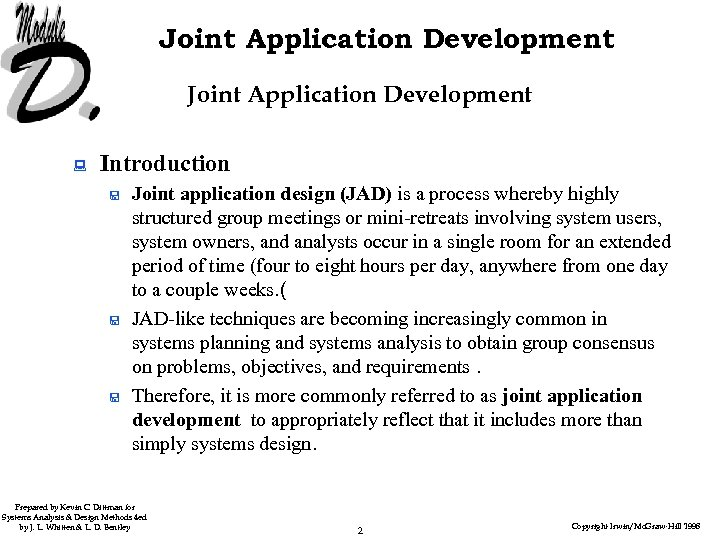 Joint Application Development : Introduction < < < Joint application design (JAD) is a
