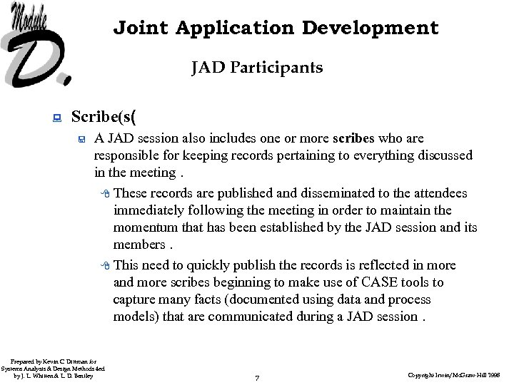 Joint Application Development JAD Participants : Scribe(s( < A JAD session also includes one