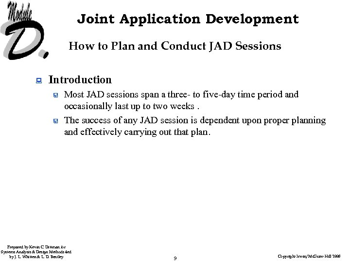 Joint Application Development How to Plan and Conduct JAD Sessions : Introduction < <