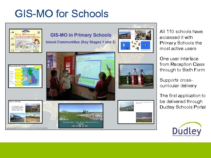 GIS-MO for Schools All 110 schools have accessed it with Primary Schools the most