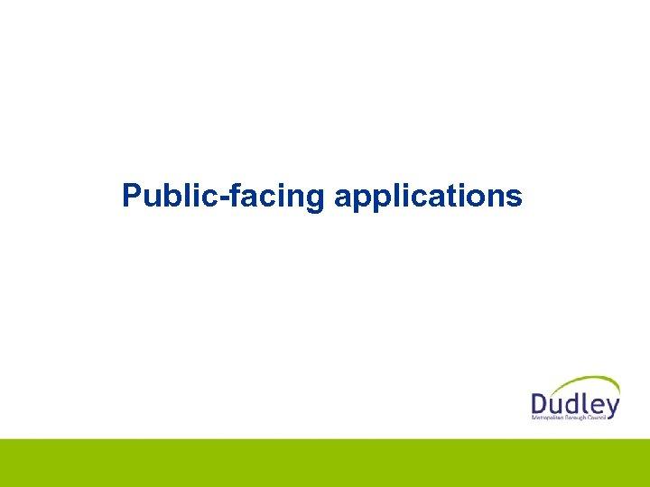 Public-facing applications