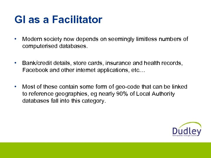 GI as a Facilitator • Modern society now depends on seemingly limitless numbers of