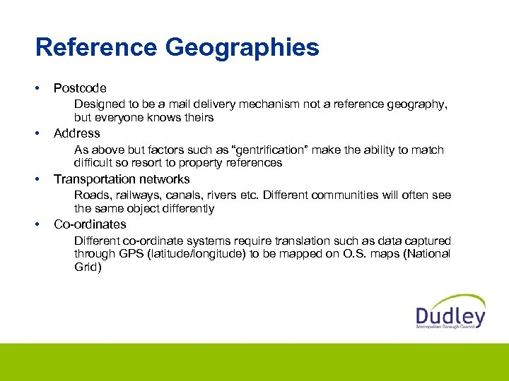 Reference Geographies • Postcode Designed to be a mail delivery mechanism not a reference