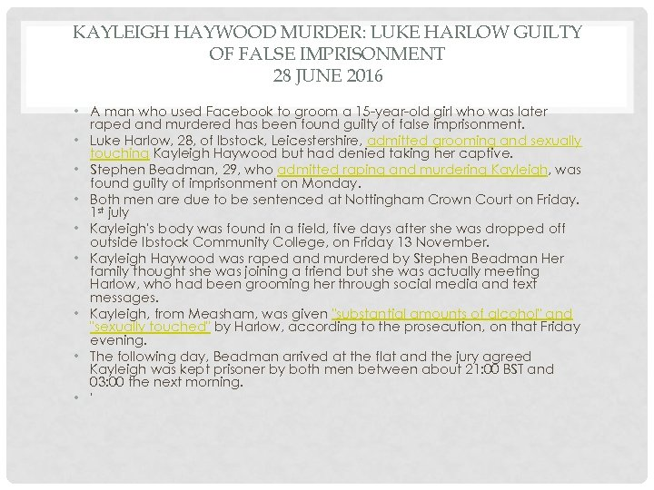 KAYLEIGH HAYWOOD MURDER: LUKE HARLOW GUILTY OF FALSE IMPRISONMENT 28 JUNE 2016 • A