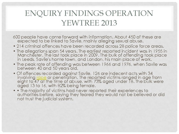ENQUIRY FINDINGS OPERATION YEWTREE 2013 600 people have come forward with information. About 450