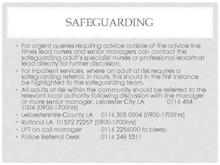 SAFEGUARDING • For urgent queries requiring advice outside of the advice line times lead
