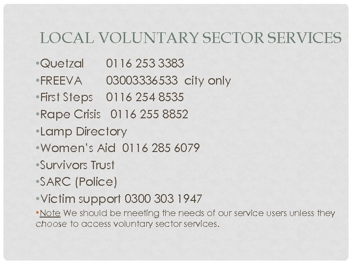 LOCAL VOLUNTARY SECTOR SERVICES • Quetzal 0116 253 3383 • FREEVA 03003336533 city only