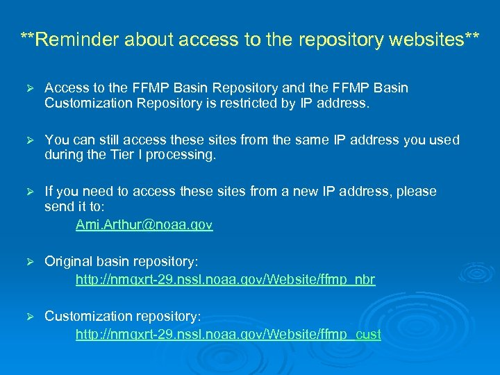 **Reminder about access to the repository websites** Ø Access to the FFMP Basin Repository