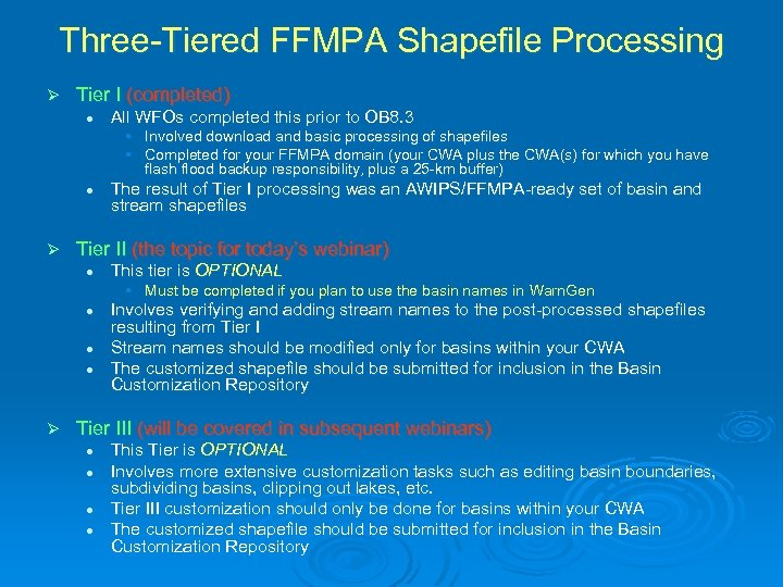 Three-Tiered FFMPA Shapefile Processing Ø Tier I (completed) l All WFOs completed this prior