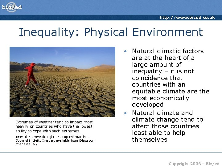 http: //www. bized. co. uk Inequality: Physical Environment Extremes of weather tend to impact