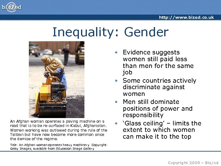 http: //www. bized. co. uk Inequality: Gender An Afghan woman operates a paving machine