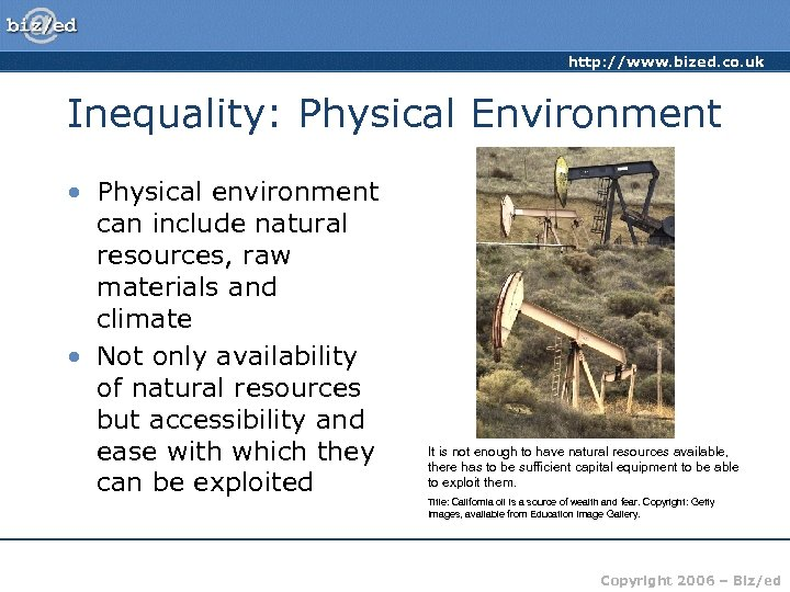 http: //www. bized. co. uk Inequality: Physical Environment • Physical environment can include natural