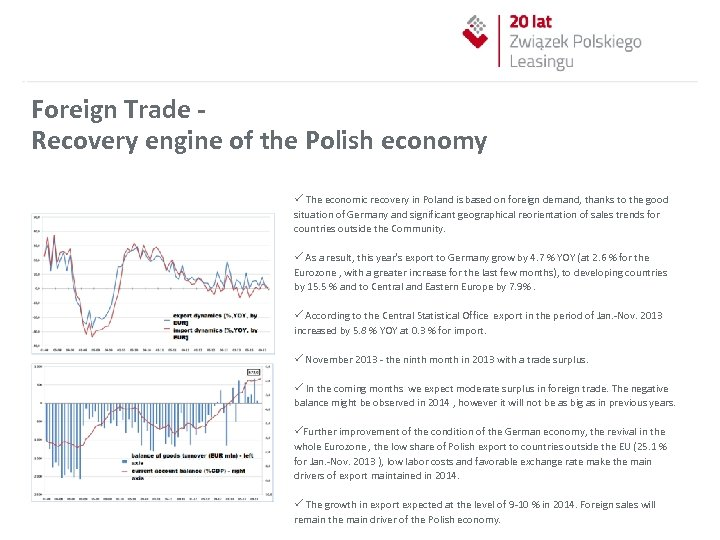 Foreign Trade Recovery engine of the Polish economy ü The economic recovery in