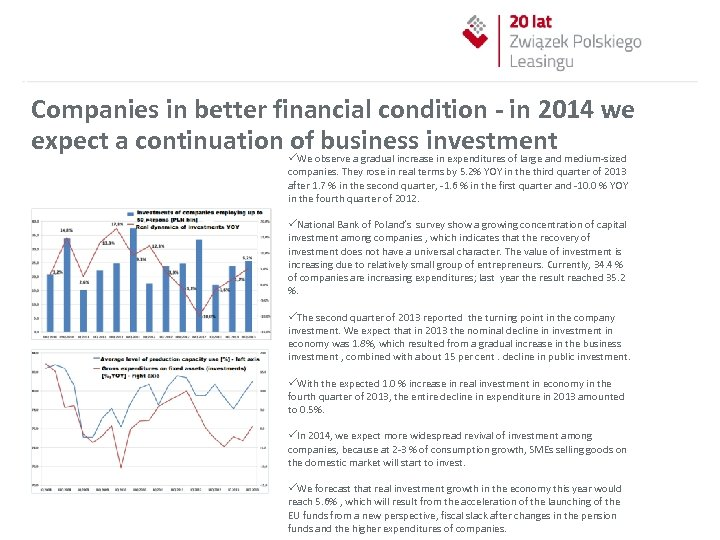 Companies in better financial condition - in 2014 we expect a continuation ü