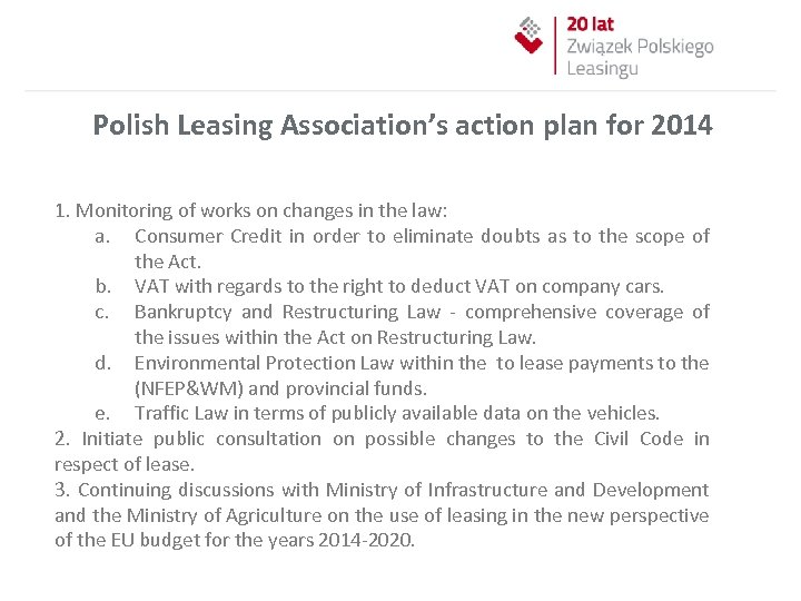 Polish Leasing Association's action plan for 2014 1. Monitoring of works on changes in