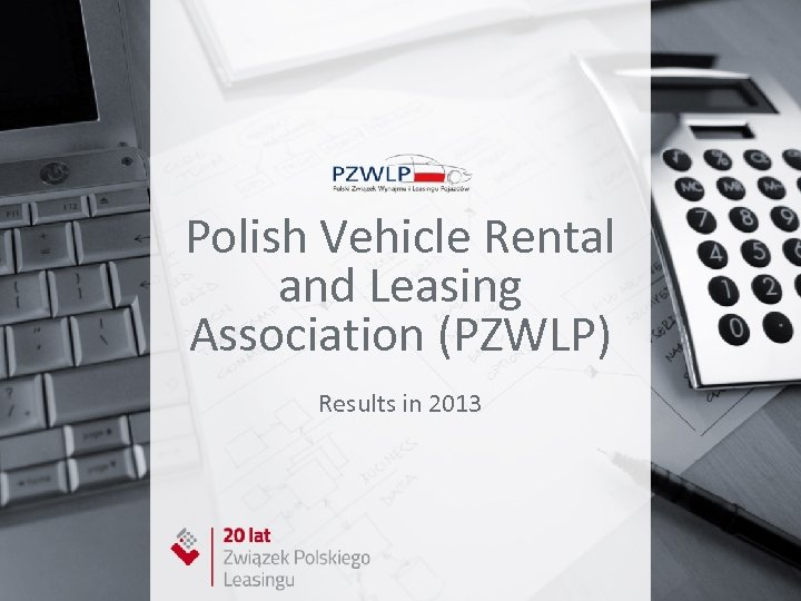 Polish Vehicle Rental and Leasing Association (PZWLP) Results in 2013