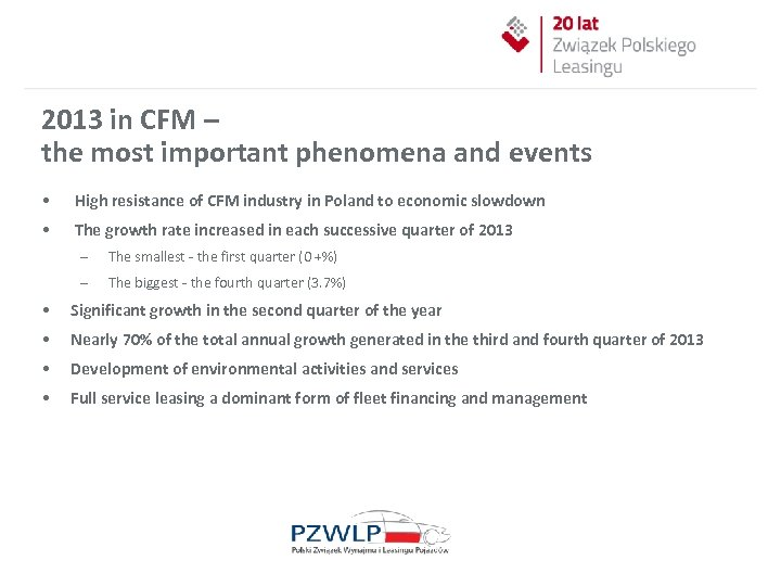 2013 in CFM – the most important phenomena and events • High resistance of