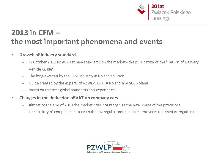 2013 in CFM – the most important phenomena and events • Growth of industry