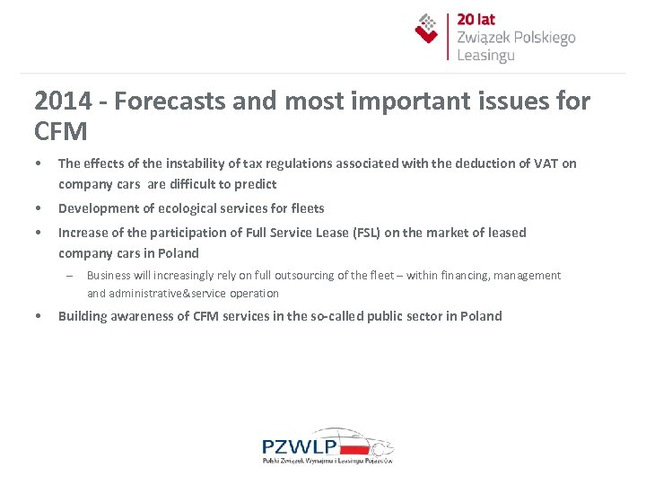2014 - Forecasts and most important issues for CFM • The effects of the