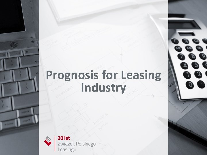 Prognosis for Leasing Industry