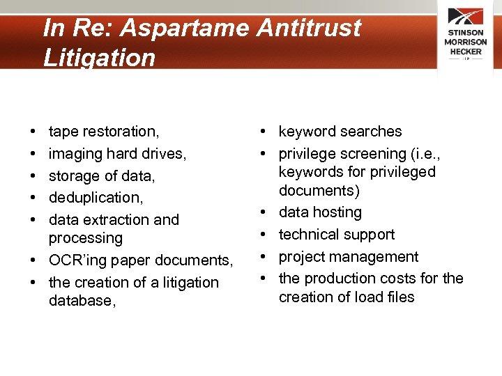 In Re: Aspartame Antitrust Litigation • • • tape restoration, imaging hard drives, storage