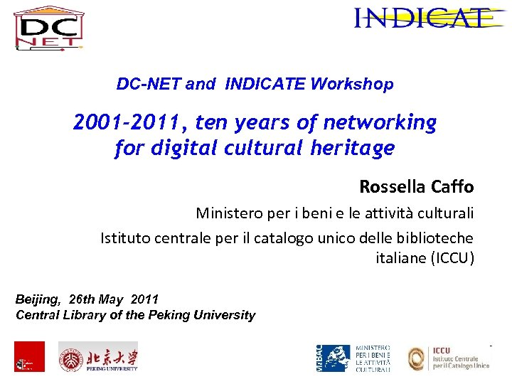 DC-NET and INDICATE Workshop 2001 -2011, ten years of networking for digital cultural heritage