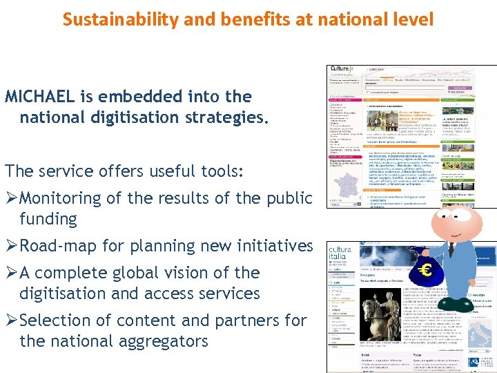 Sustainability and benefits at national level MICHAEL is embedded into the national digitisation strategies.