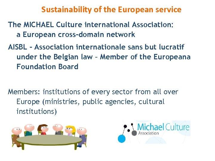 Sustainability of the European service The MICHAEL Culture international Association: a European cross-domain network