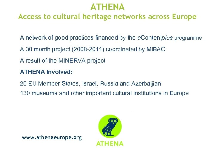 ATHENA Access to cultural heritage networks across Europe A network of good practices financed