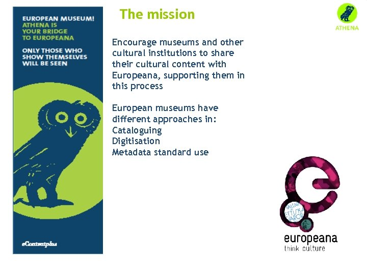 The mission Encourage museums and other cultural institutions to share their cultural content with