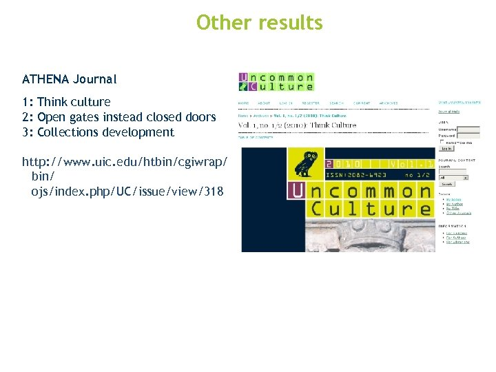 Other results ATHENA Journal 1: Think culture 2: Open gates instead closed doors 3: