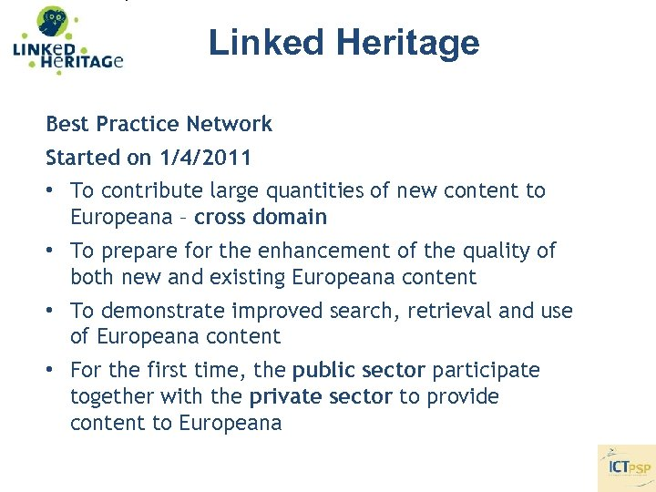 Linked Heritage Best Practice Network Started on 1/4/2011 • To contribute large quantities of