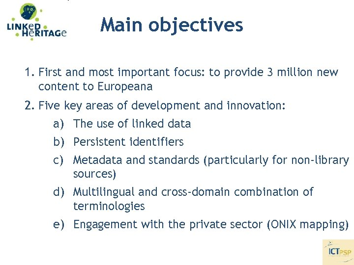 Main objectives 1. First and most important focus: to provide 3 million new content