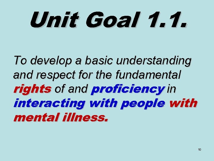 Unit Goal 1. 1. To develop a basic understanding and respect for the fundamental
