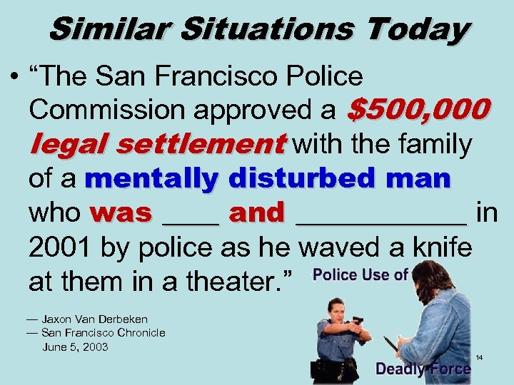 "Similar Situations Today • ""The San Francisco Police Commission approved a $500, 000 legal"