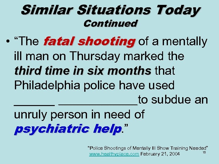 "Similar Situations Today Continued • ""The fatal shooting of a mentally ill man on"