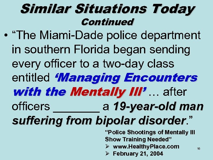 "Similar Situations Today Continued • ""The Miami-Dade police department in southern Florida began sending"