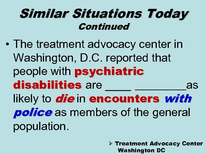 Similar Situations Today Continued • The treatment advocacy center in Washington, D. C. reported